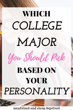 Which College Major You Should Pick Based on Your Personality - theodora College Freshman Tips, College List, College Majors, Freshman Year, College Hacks, College Fun, College Students, College Campus, High School Hacks