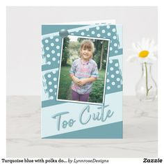 Turquoise blue with polka dots cute birthday photo card Happy Birthday Greeting Card, Birthday Photos, Holiday Photos, Custom Greeting Cards, Kids Cards, Photo Cards, Thoughtful Gifts, Diy For Kids, Polka Dots