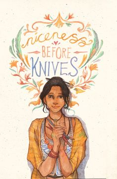 """Niceness before knives, Leliana."""