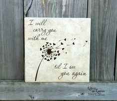 Memorial gift- Bereavement Gift- Sympathy Gift- Loving Memory Gift- Loving memory sign - I will carry you with me, til I see you again Sympathy Gifts, Sympathy Cards, In Loving Memory Gifts, In Loving Memory Quotes, In Loving Memory Tattoos, Ceramic Tile Crafts, Memory Wall, Memory Of Dad, Memory Crafts