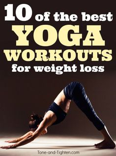 10 of the best Yoga workouts for weight loss, stretching, and strength | Tone-and-Tighten.com