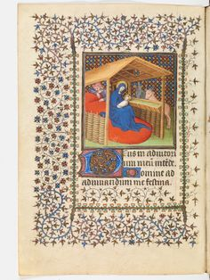 A very colored representation of the birth of Jesus Christ, with a blue dressed Mary, Joseph, the Ox and the Gray Ass. Blue and red flowers ornate the most part of this page of Christmas Scenes, Christmas Art, Christmas Nativity, Medieval Manuscript, Illuminated Manuscript, Birth Of Jesus Christ, True Meaning Of Christmas, Book Of Hours, 15th Century