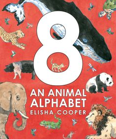 """An Animal Alphabet by Elisha Cooper. """"A counting book, an alphabet book, and an animal facts book all rolled into one with Elisha Cooper's wonderful illustrations."""" -Jennifer D. New Children's Books, I Love Books, Good Books, September Baby, Kids Reading Books, Counting Books, Animal Alphabet, Alphabet Books, Last Day Of Summer"""