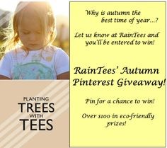 "In honor of the Fall season, RainTees is having a Pinterest contest, and we're giving away a $100 gift bag full of eco-friendly products! All you need to do to enter is repin this pin & create a board titled ""RainTees Autumn Giveaway"" and pin 10 pins that best describe what Fall means to you! Only 2 of these pins must be from RainTees' boards. The winner will be chosen on October 1st, so you have plenty of time to craft a beautiful & meaningful board :)"
