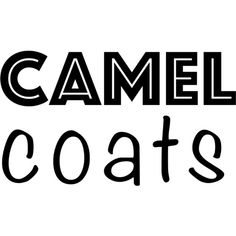 Camel Coat text ❤ liked on Polyvore featuring text, words, phrase, quotes and saying