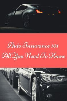 Auto Insurance 101 Car Insurance Comprehensive Car Insurance