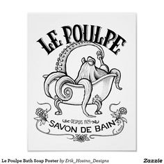 Vintage Illustrations Le Poulpe Bath Soap Poster - Ink poster designed in the style of an old-fashioned French soap label. Kraken, Graphic Design Illustration, Graphic Art, Medusa, Soap Labels, Octopus Art, Vintage Fur, Vintage Ideas, Vintage Designs