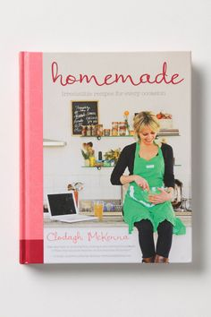 Homemade: Irresistible Recipes For Every Occasion by Clodagh McKenna ($25.)