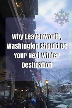 Why Leavenworth, Washington Should Be Your Next Winter Destination