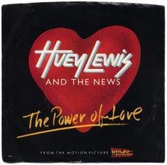 "The Power Of Love b/w Bad Is Bad. Huey Lewis And The News, Chrysalis Records (1985) From The Motion Picture ""Back To The Future"""