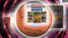 Herman's Hermits  - Just A Little Bit Better