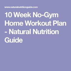 10 Week No-Gym Home Workout Plan - Natural Nutrition Guide