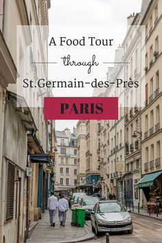 A Food Tour Through Saint-Germain-des-Prés, Paris | Melanie Fontaine