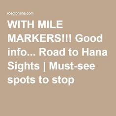 WITH MILE MARKERS!!! Good info... Road to Hana Sights | Must-see spots to stop