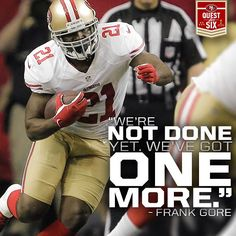 Frank Gore. #SuperBowlXXLVIIthats y boy frank doing what he does well move the ball forward