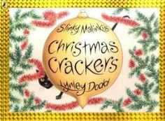 Slinky Malinki's Christmas Slinky Malinki's Christmas Crackers is a hilarious rhyming story by Lynley Dodd.'Christmas was coming. Out came the tree, dressed up in finery, splendid to see. Trinkets and tinsel with baubles and bows, a mouse with a hat and a