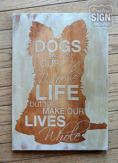 Dogs are not our Whole Life but they make our Lives Whole Sign - Yorkie - Yorkshire Terrier - Painted Wood Sign - Perfect gift for the Yorkie lover. Yorkie sign. Available on Etsy.