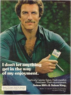 Tom Selleck ~ Ad for Salem. Was also the Marlboro Man at one time Tom Selleck, Nostalgia, Robert Redford, Vintage Advertisements, Vintage Ads, Retro Ads, Vintage Cigarette Ads, Retro Advertising, Funny Vintage