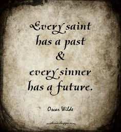 oscar wilde quotes every saint has a past - Google Search