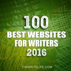 We're looking for the 100 Best Websites for Writers in 2016. Which sites do you visit most?
