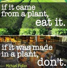 Eat natural foods from our earth. Stay away from processed