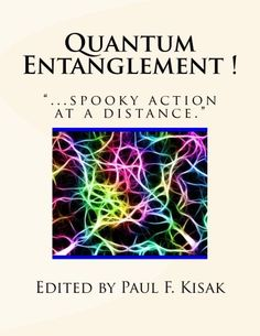 quantum entanglement essay While entanglement can occur with particles other than photons, photons are the fairy dust of the universe and will suffice for the purposes of this essay, which is about the metaphor of entanglement.