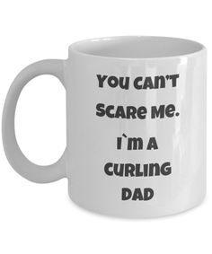Curling Dad Coffee Mug I Am Scared, Curling, Thats Not My, Coffee Mugs, Dads, Fathers, Coffee Cups, Coffeecup, Father