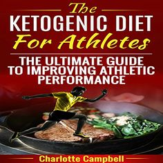 The Ketogenic Diet for Athletes: The Ultimate Guide to Improving Athletic Performance -- More info could be found at the sponsored image url. #lchf