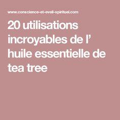 20 utilisations incroyables de l' huile essentielle de tea tree Huile Tea Tree, Beauty Care, Beauty Hacks, Doterra, Health Remedies, Health And Beauty, Stress, Medical, Nutrition