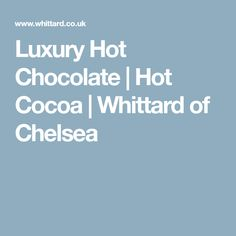 Buy Luxury Hot Chocolate from Whittard of Chelsea. View this decadent hot chocolate and more delicious cocoa treats from our online selection. Dairy Free Chocolate, Hot Chocolate, Whittard Of Chelsea, Cocoa, Luxury, Crockpot Hot Chocolate, Theobroma Cacao, Hot Fudge