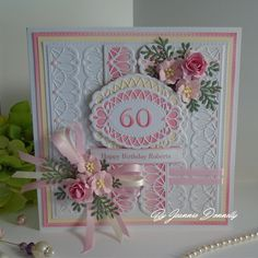 60th Birthday Card - Using dies from, #CreativeExpressions / Sue Wilson, Nobel Double Pierced Squares, Swiss Collection Border and Tag, Delicate Fronds, and Phil's, From The Heart, Numbers. Also using a, Spellbinders Rectangle. Birthday Woman, 80th Birthday, Happy Birthday, Women Birthday, 60th Birthday Cards For Ladies, Cute Cards, Sue Wilson, Homemade Cards, I Card
