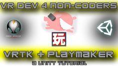 VRTK + PLAYMAKER - VR Dev 4 Non-Coders | a Unity Tutorial by Pengu Studios - YouTube