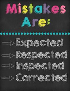 Hang this up in your classroom to remind students that mistakes are EXPECTED and RESPECTED!! Enjoy!