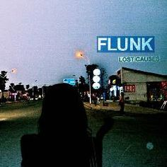 Flunk. 2013. Lost Causes.