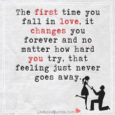 First love changes you. Perfect Love Quotes, Romantic Love Quotes, Good Life Quotes, Best Quotes, Funny Quotes, Small Quotes, Love Quotes With Images, Qoutes About Love, Inspirational Quotes About Love
