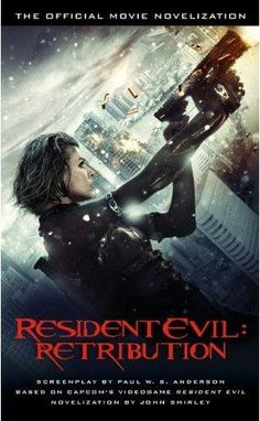 Book Review - Resident Evil: Retribution by John Shirley & a Rant on Resident Evil Films