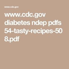 www.cdc.gov diabetes ndep pdfs 54-tasty-recipes-508.pdf