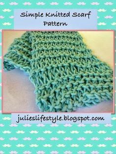 Julie's Lifestyle: Simple Knitted Scarf Pattern