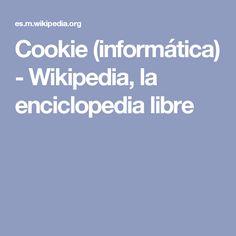 Cookie (informática) - Wikipedia, la enciclopedia libre