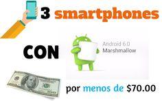 3 interesantes smartphones con Android 6.0, y otras importantes características, cuyo precio no supera en ningún caso los 70 dolares.