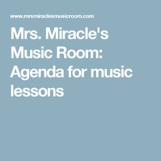 Mrs. Miracle's Music Room: Agenda for music lessons
