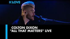 "Colton Dixon ""All That Matters"" LIVE at K-LOVE Radio"
