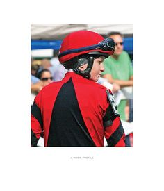 """A Rosie Profile"" Although her name and the bold reds in this image could make you think of the flower by the same name, this young woman is one tough jockey who is well respected my most knowledgeable horseplayers. Rosie Napravnik's multiple racing related surgeries can attest to her resilience and her top ten national earnings speak to her bright future in a profession dominated by men."
