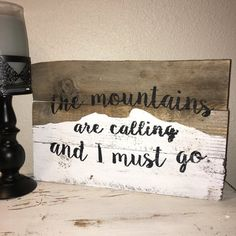 Custom Wood Sign, The Mountains Are Calling & I Must Go, Barn Wood, Outdoors, Wilderness, Scenery Sign Wall Decor, Cabin Decor