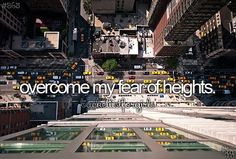 ( ) Overcome My Fear of Heights