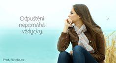 Odpuštění nepomáhá vždycky | ProNáladu.cz