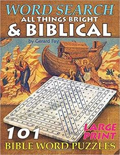 WORD SEARCH All Things Bright & Biblical: 101 LARGE PRINT BIBLE WORD PUZZLES: Fay, Gerard: 9798654177407: Amazon.com: Books Large Print Bible, Optimist Quotes, Daily Goals, Bible Words, Word Puzzles, Goals Planner, Large Prints, Word Search, Christian