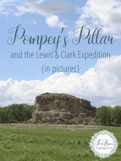 Pompey's Pillar and the Lewis and Clark Expedition — Frog's Lilypad Christian Women Quotes, Great Falls Montana, Lewis And Clark Trail, Try Not To Smile, Theodore Roosevelt National Park, Outdoor Travel, Back Home, The Good Place, Places To Go