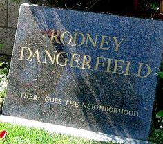 Rodney Dangerfield. Funny even now...