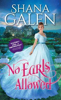 No Earls Allowed by Shana Galen releasing 3/6/18
